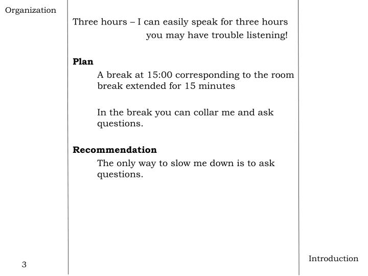 Three hours – I can easily speak for three hours