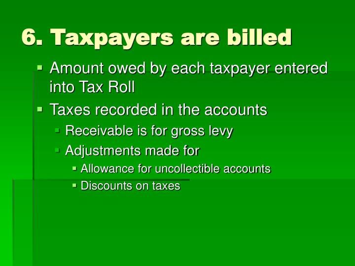 6. Taxpayers are billed