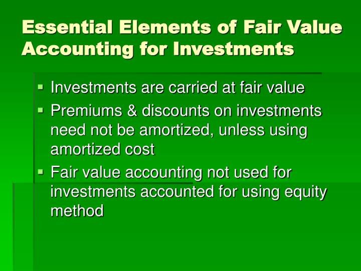 Essential Elements of Fair Value Accounting for Investments