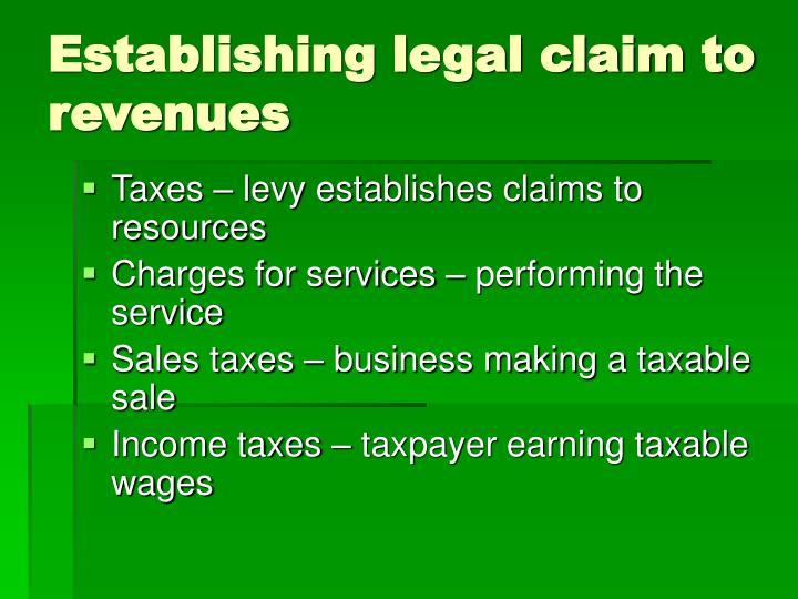 Establishing legal claim to revenues