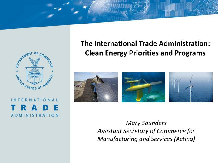 the international trade administration clean energy priorities and programs