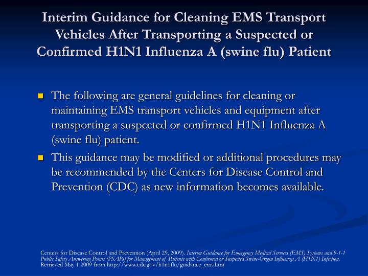 Interim Guidance for Cleaning EMS Transport Vehicles After Transporting a Suspected or Confirmed H1N1 Influenza A (swine flu) Patient