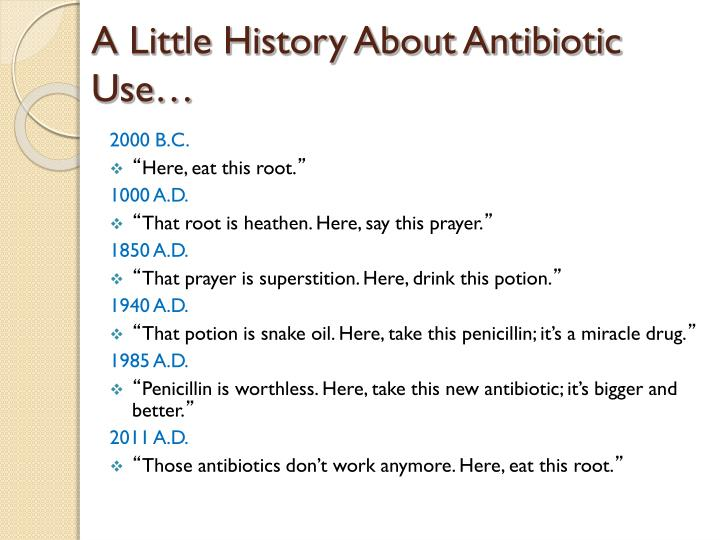 A Little History About Antibiotic Use…