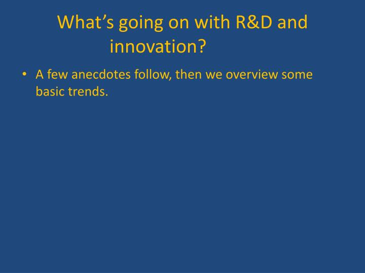 What's going on with R&D and innovation?
