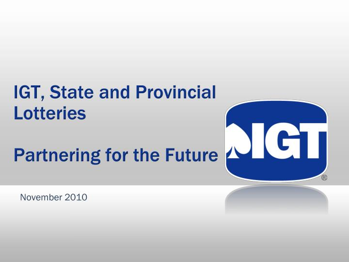 igt state and provincial lotteries partnering for the future