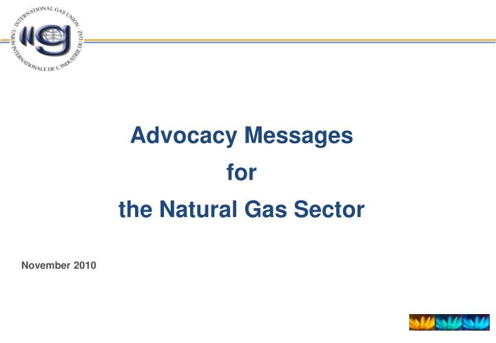 advocacy messages for the natural gas sector