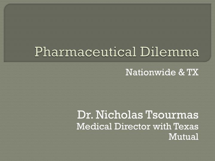 Pharmaceutical Dilemma
