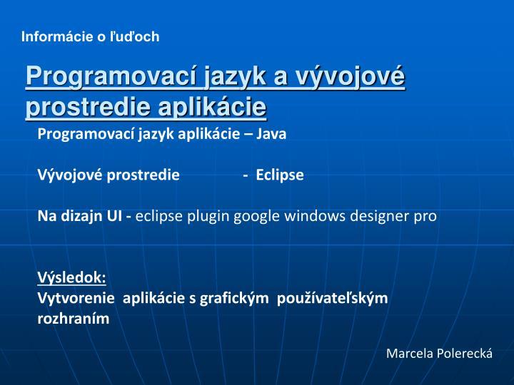 Programovací jazyk a vývojové prostredie aplikácie