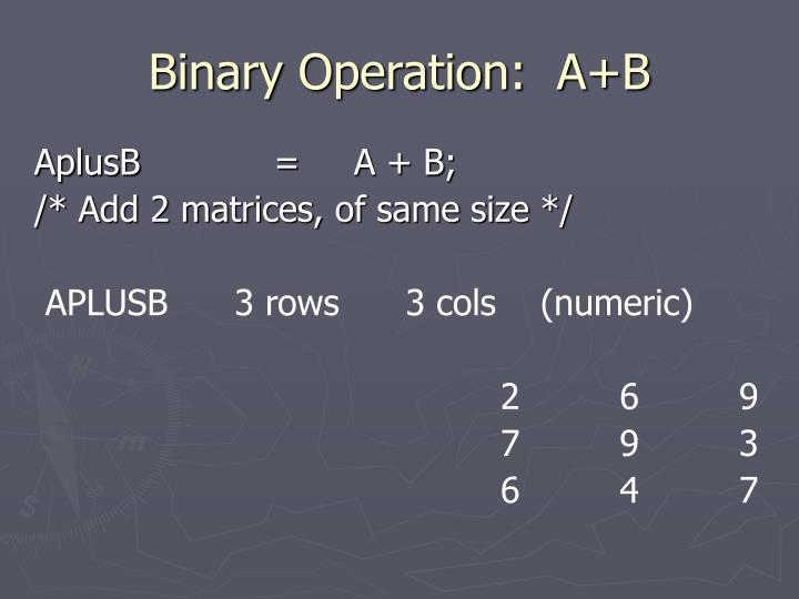 Binary Operation:  A+B