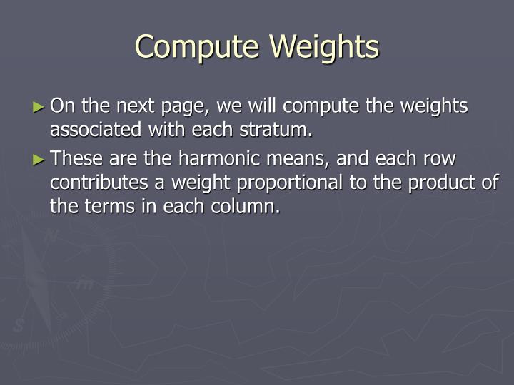 Compute Weights