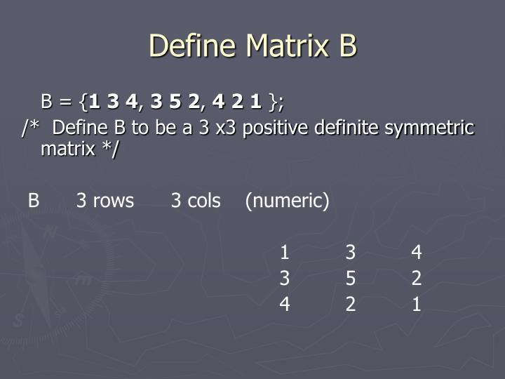 Define Matrix B
