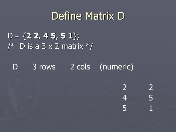 Define Matrix D