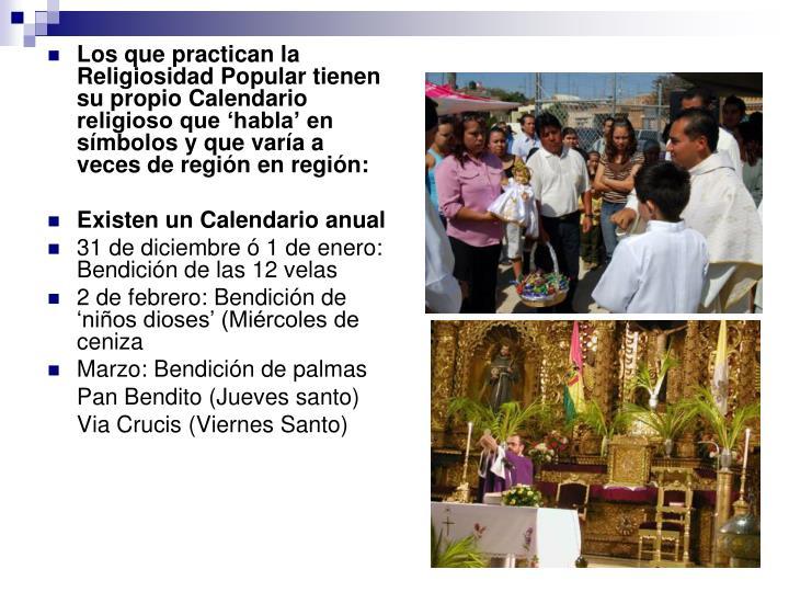 Los que practican la Religiosidad Popular tienen su propio Calendario religioso que 'habla' en símbolos y que varía a veces de región en región: