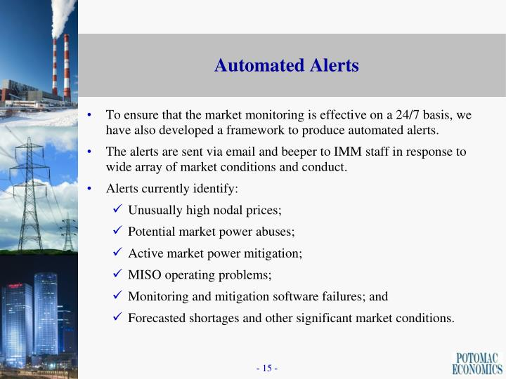 To ensure that the market monitoring is effective on a 24/7 basis, we have also developed a framework to produce automated alerts.