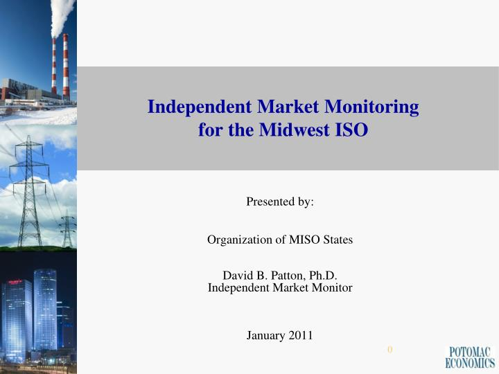 Independent market monitoring for the midwest iso