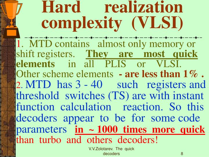 Hard 	realization complexity  (VLSI)