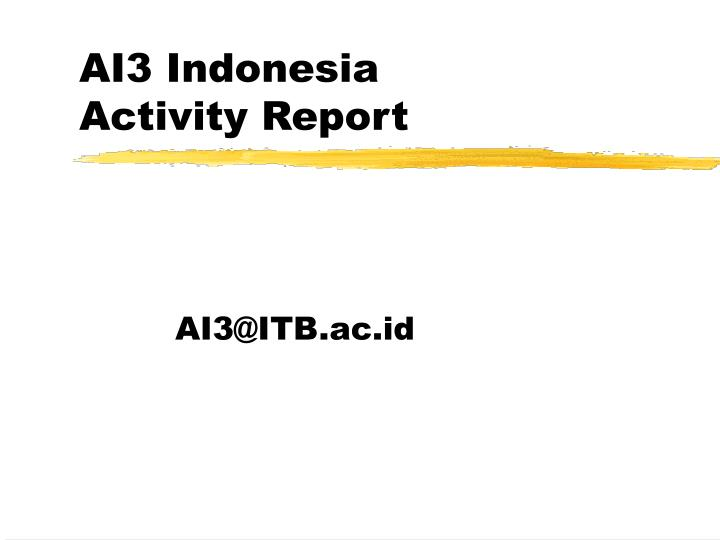 Ai3 indonesia activity report