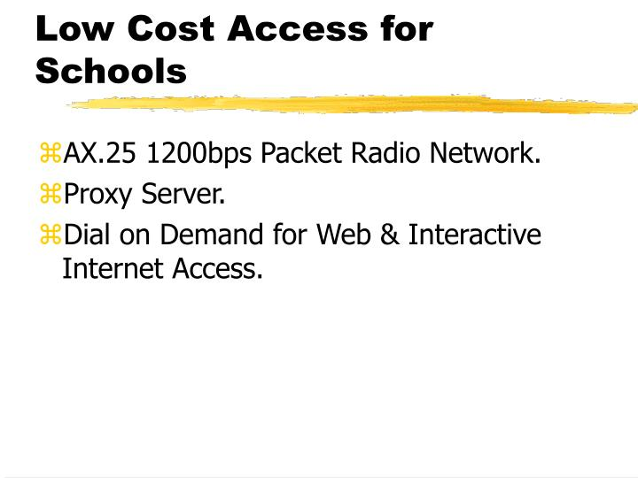 Low Cost Access for Schools