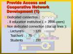 provide access and cooperative network development 1