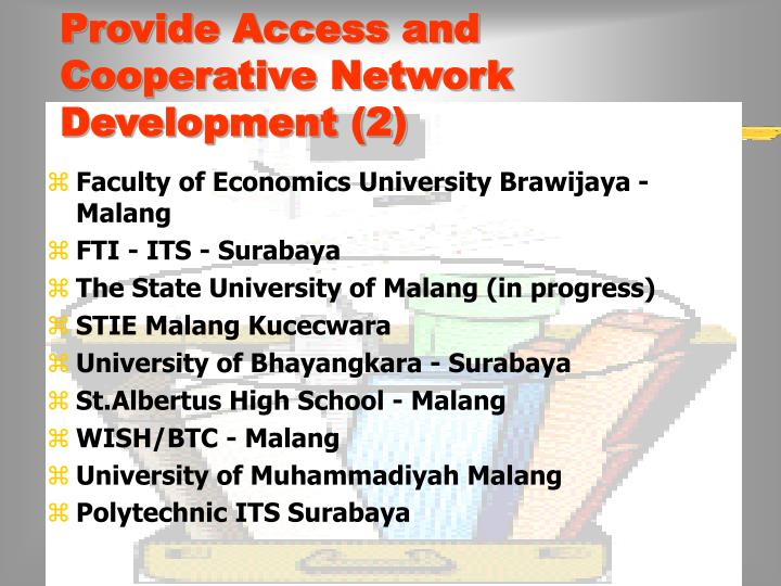 Provide Access and Cooperative Network Development (2)