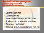 socialization program encouraging demand of the internet for education