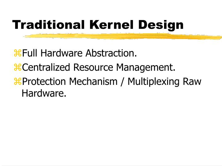 Traditional Kernel Design