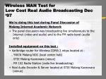 wireless man test for low cost real audio broadcasting dec 97