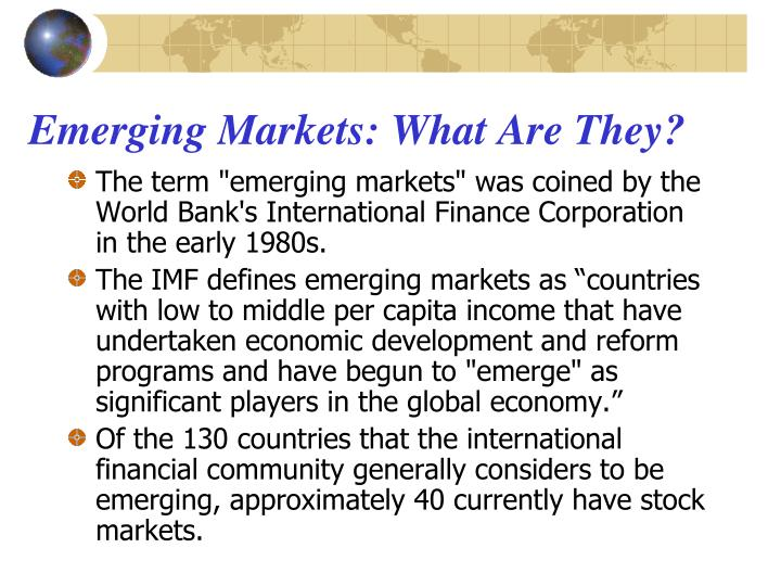 Emerging Markets: What Are They?