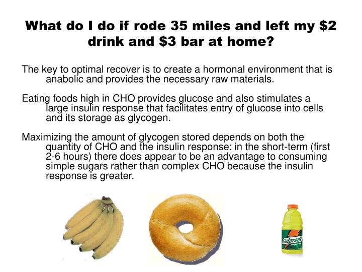 What do I do if rode 35 miles and left my $2 drink and $3 bar at home?