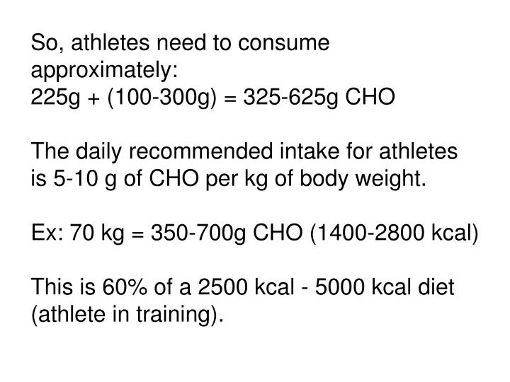 So, athletes need to consume