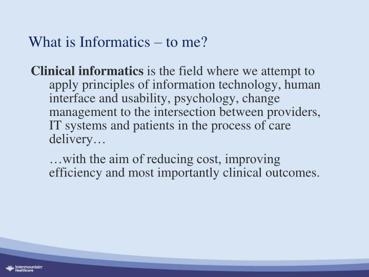What is Informatics – to me?