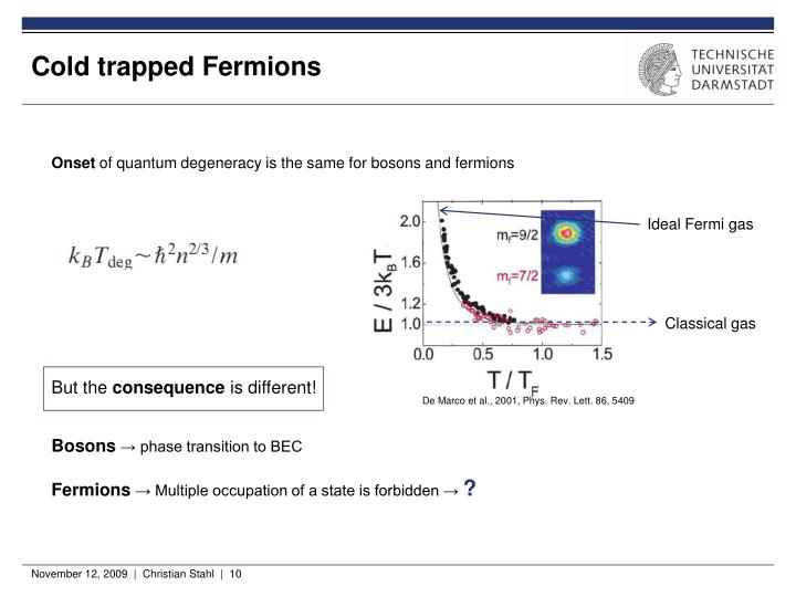 Cold trapped Fermions