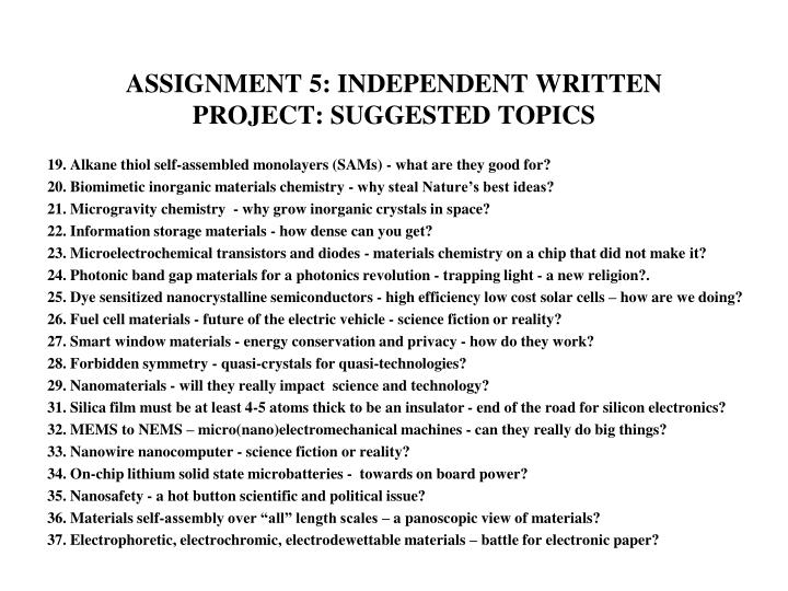 ASSIGNMENT 5: INDEPENDENT WRITTEN PROJECT: SUGGESTED TOPICS