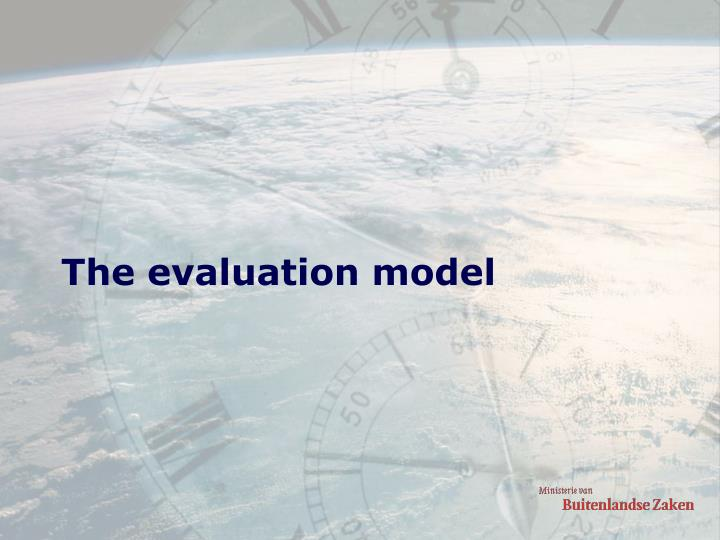 The evaluation model