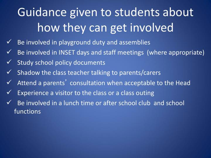 Guidance given to students about how they can get involved