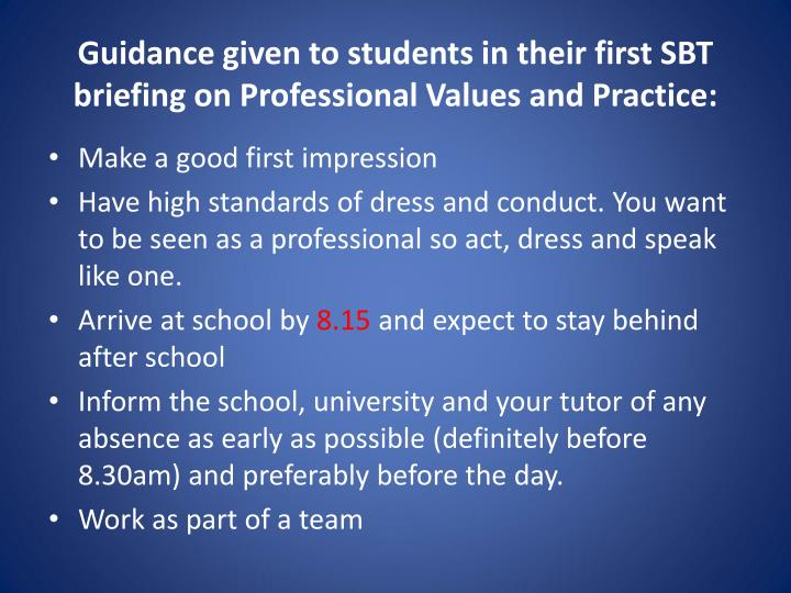 Guidance given to students in their first SBT briefing on Professional Values and Practice: