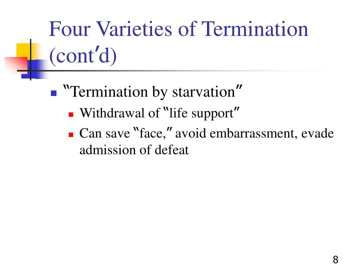 Four Varieties of Termination (cont