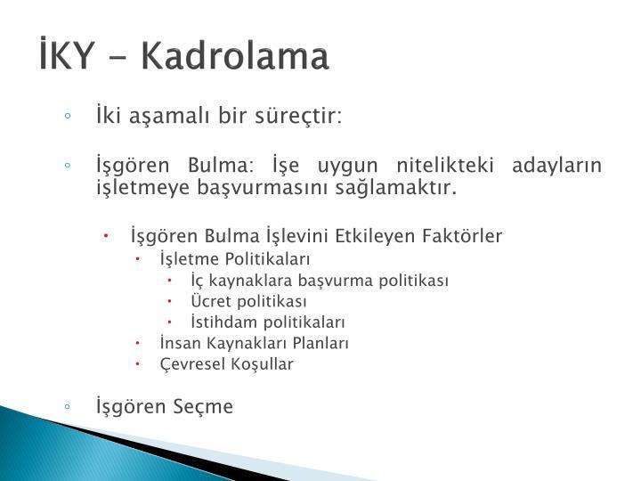 İKY - Kadrolama