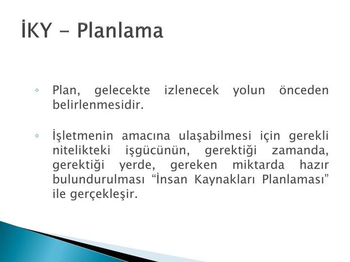 İKY - Planlama