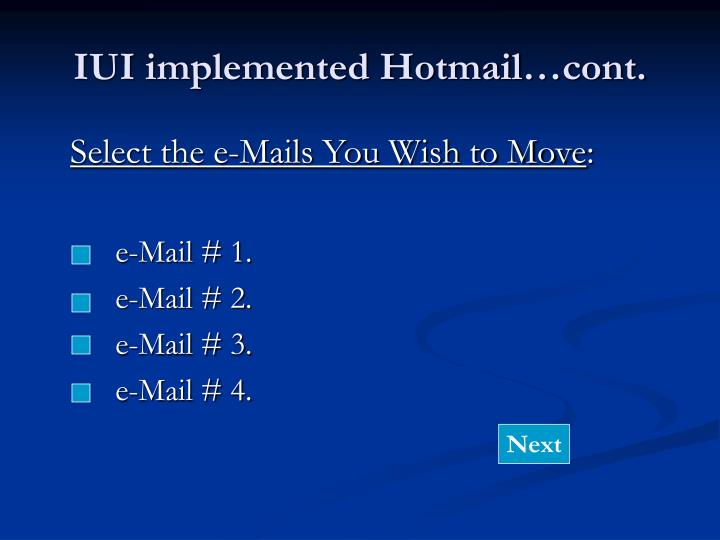 IUI implemented Hotmail…cont.