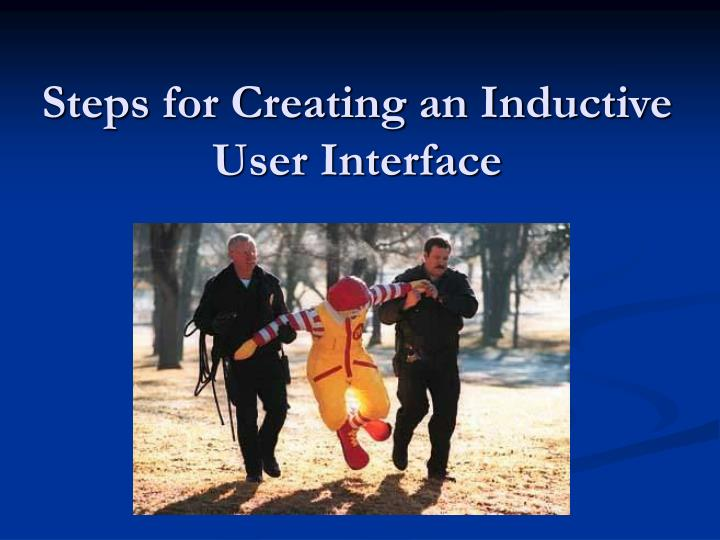 Steps for Creating an Inductive User Interface