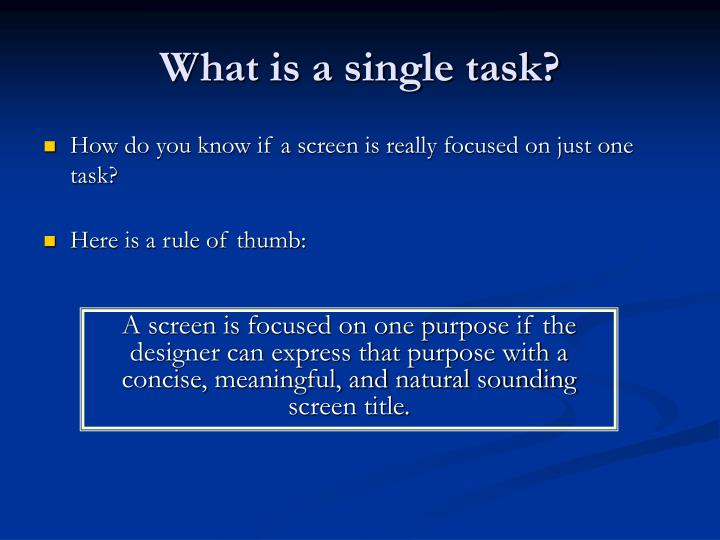 What is a single task?