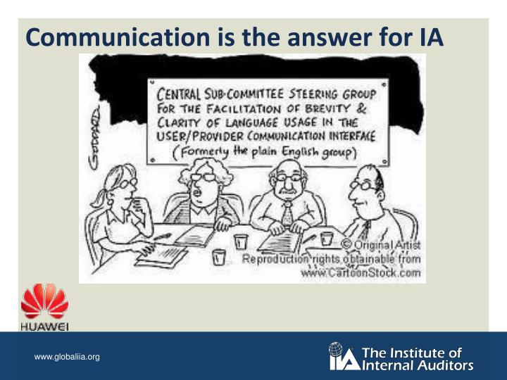 Communication is the answer for IA