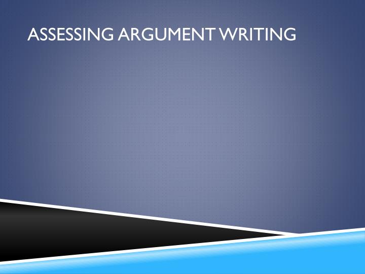 Assessing argument writing