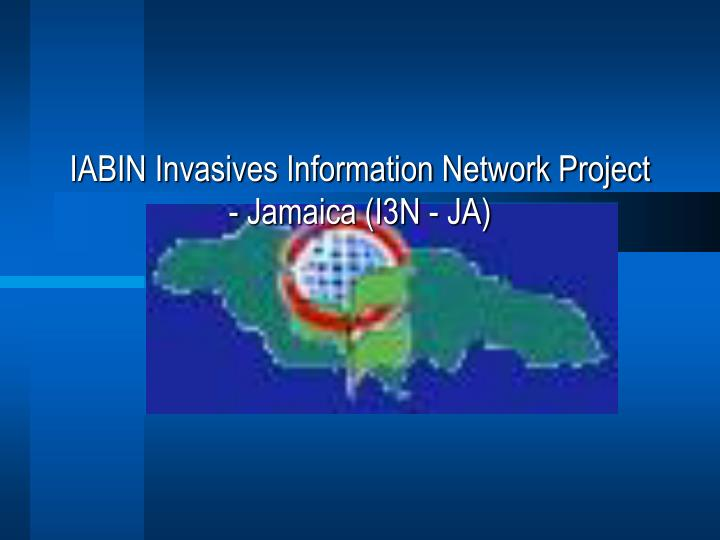 Iabin invasives information network project jamaica i3n ja