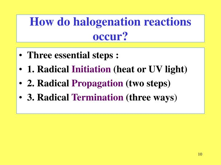 How do halogenation reactions occur?