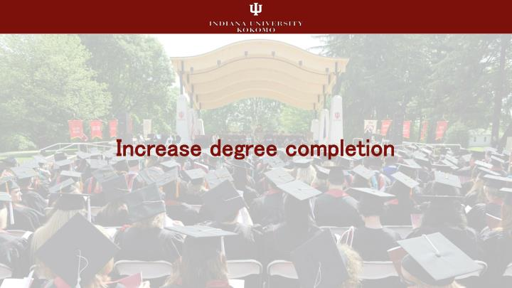 Increase degree completion