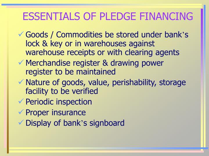 ESSENTIALS OF PLEDGE FINANCING