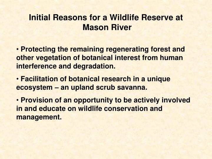 Initial Reasons for a Wildlife Reserve at