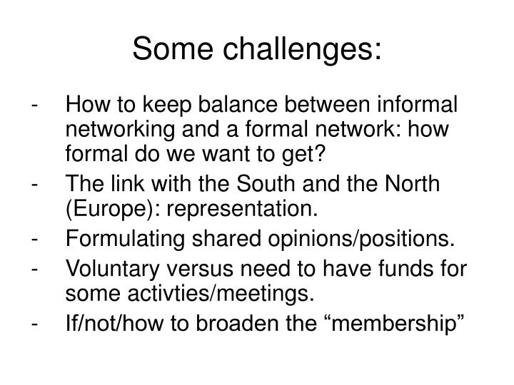 Some challenges: